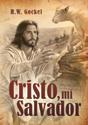 Cristo, mi Salvador (What Jesus Means to Me)