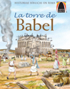 Libros Arco: La torre de Babel (Arch Books: The Tower of Babel)