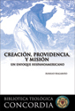 Creación, providencia, y misión (Creation, Providence, and Mission)