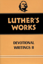 Luther's Works, Volume 43 (Devotional Writings II)