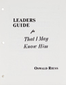 That I May Know Him - Leader Guide