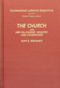 The Church and Her Fellowship, Ministry, and Governance - CLD, Volume 9