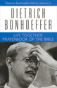Dietrich Bonhoeffer Works, Volume 5 - Life Together and Prayerbook of the Bible