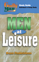Godly Man:  Men at Leisure