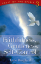 Fruit of the Spirit: Faithfulness, Gentleness, Self-control