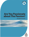 Changing Currents: Are You Passionate about The Passion?