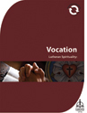 Lutheran Spirituality: Vocation