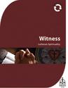Lutheran Spirituality: Witness