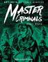Not So Nice Bible Stories: Master Criminals