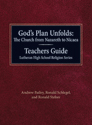 God's Plan Unfolds: The Church from Nazareth to Nicaea Teachers Guide Lutheran High School Religion Series