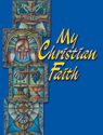 My Christian Faith - Student Book