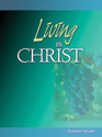 Living in Christ Teacher Guide