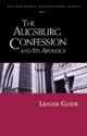 Lutheran Confessions:  Augsburg Confession and Its Apology Leader Guide