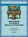 Exploring Luther's Small Catechism ESV - Teacher Book