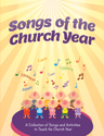 Songs of the Church Year Songbook