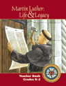Martin Luther: Life & Legacy - K-2 Teacher Book