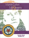Martin Luther: Life & Legacy - Grade 5-6 Teacher Book