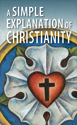 A Simple Explanation of Christianity (Pack of 20)