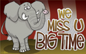 We Miss U Big Time Postcard (Pack of 25)