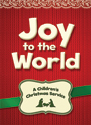 Joy to the World Children's Christmas Service CD-ROM