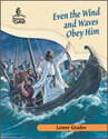 Even the Wind and Waves Obey Him - Lower Grade Teacher Guide