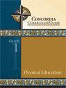 Concordia Curriculum Guide - Grade 1 Physical Education