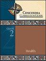 Concordia Curriculum Guide - Grade 2 Health