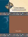 Concordia Curriculum Guide - Grade 3 Health
