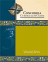 Concordia Curriculum Guide - Grade 3 Visual Arts