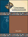 Concordia Curriculum Guide - Grade 6 Health