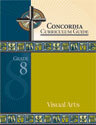 Concordia Curriculum Guide - Grade 8 Visual Arts