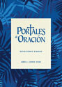 Portales de Oración, edición abr-jun (Portals of Prayer, Spanish, April-June edition)