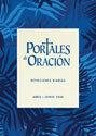 Portales de Oración, edición abr-jun (Portals of Prayer, Spanish, April-June edition)