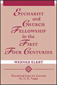 Eucharist & Church Fellowship in the First Four Centuries
