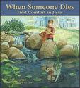 When Someone Dies: Find Comfort in Jesus