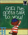 God, I've Gotta Talk to You! - Arch Books