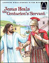 Jesus Heals the Centurions Servant - Arch Books