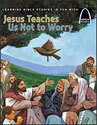 Jesus Teaches Us Not to Worry - Arch Books