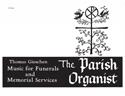 The Parish Organist, Part 10 (Funerals, Memorial Services)