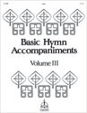 Basic Hymn Accompaniments, Volume 3 (General)