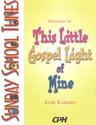 Sunday School Tunes: Variations on This Little Gospel Light of Mine