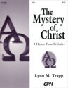 The Mystery of Christ: 3 Hymn Tune Preludes