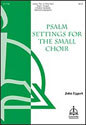 Psalm Settings for the Small Choir