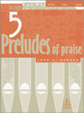 Five Preludes of Praise, Set 8