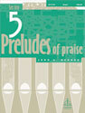 Five Preludes of Praise, Set 10