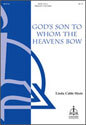 God's Son to Whom the Heavens Bow