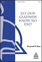 Let Our Gladness Know No End