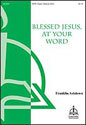Blessed Jesus, at Your Word