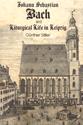 Johann Sebastian Bach and Liturgical Life in Leipzig
