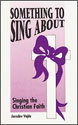 Something to Sing About (Hymn Study Guide)